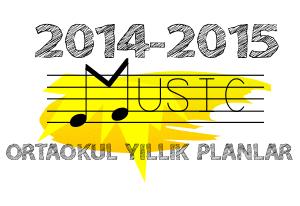 2014-2015 Müzik Dersi 5,6,7,8. Sınıf Yıllık Planları