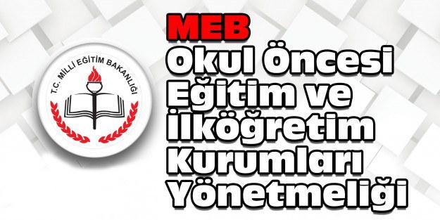 meb_okul_oncesi_egitim_ve_ilkogretim_kurumlari_yonetmeligi_h263097