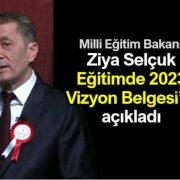 Milli Eğitim Bakanı Ziya Selçuk, Vizyon Belgesi'ni açıkladı 4
